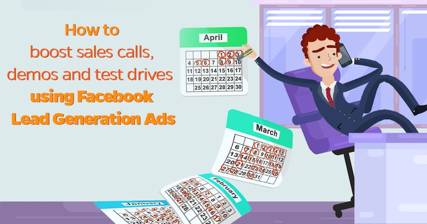 How to boost sales calls, demos and test drives using Facebook Lead Generation Ads (1)