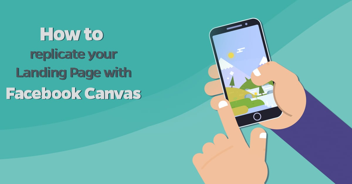 How to replicate your Landing Page with Facebook Canvas