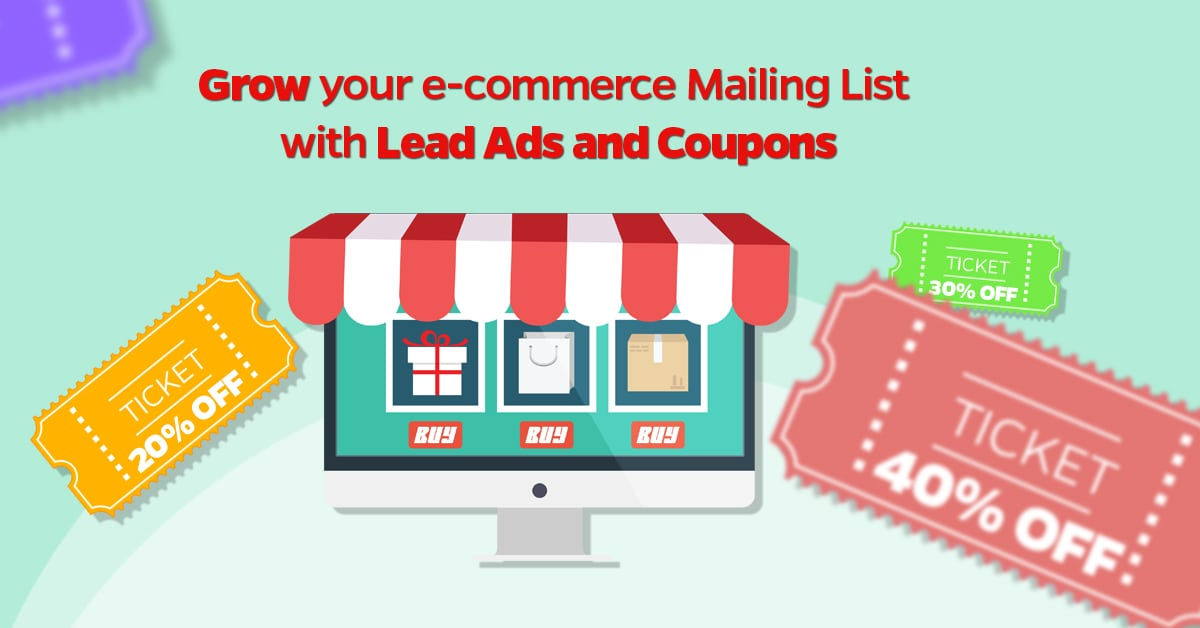 Grow your e-commerce Mailing List with Lead Ads and Coupons