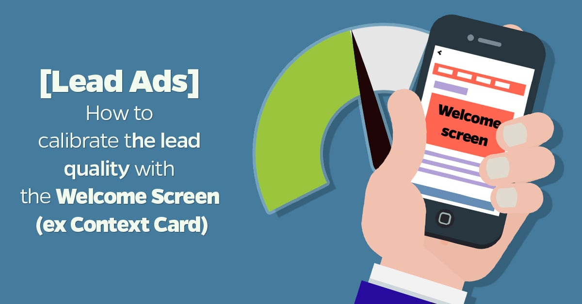 [Lead Ads] How to calibrate the lead quality with the Welcome Screen (ex Context Card) (1)