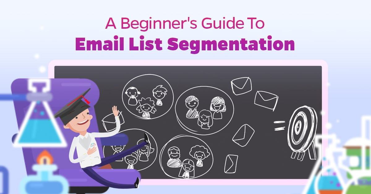 A Beginner's Guide To  Email List Segmentation