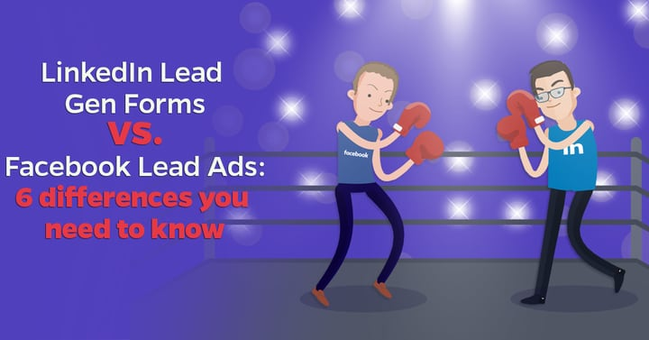 linkedin lead gen forms VS facebook lead ads