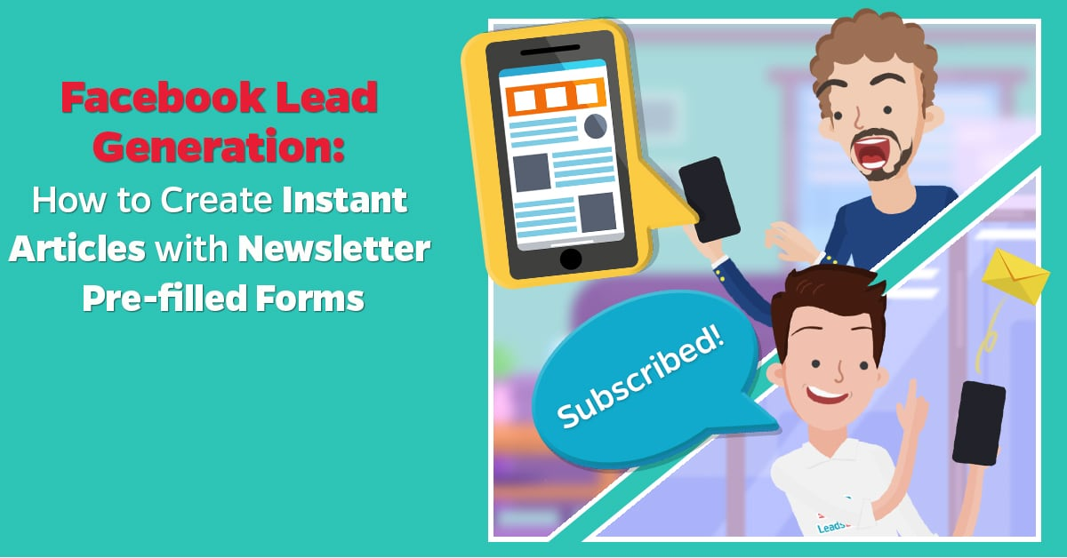 facebook_lead_generation_how_to_create_instant_articles_with_newsletter_pre-filled_forms