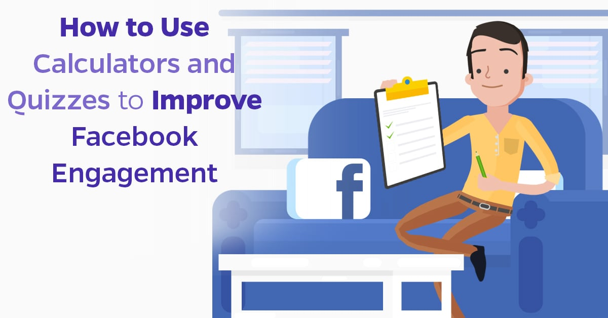 How to Use Calculators and Quizzes to Improve Facebook Engagement