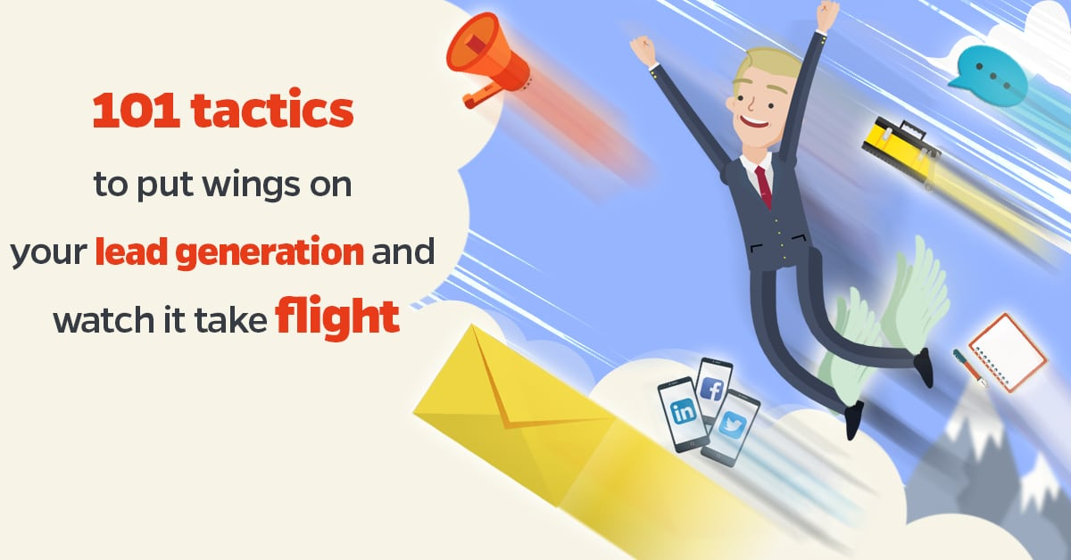 101 tactics to put wings on your lead generation and watch it take flight