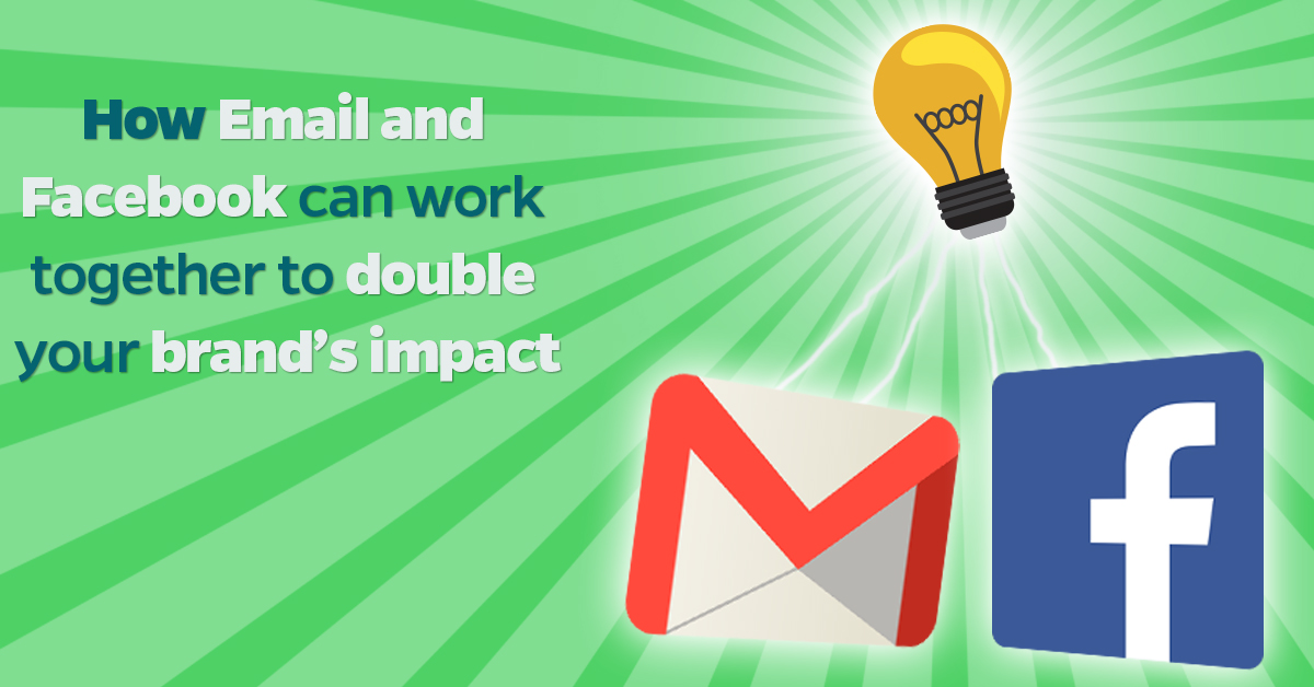 How Email and Facebook can work together to double your brand's impact