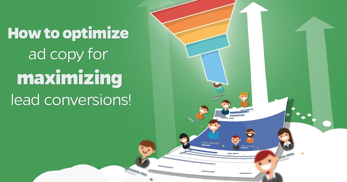 How to optimize ad copy for maximizing lead conversions!