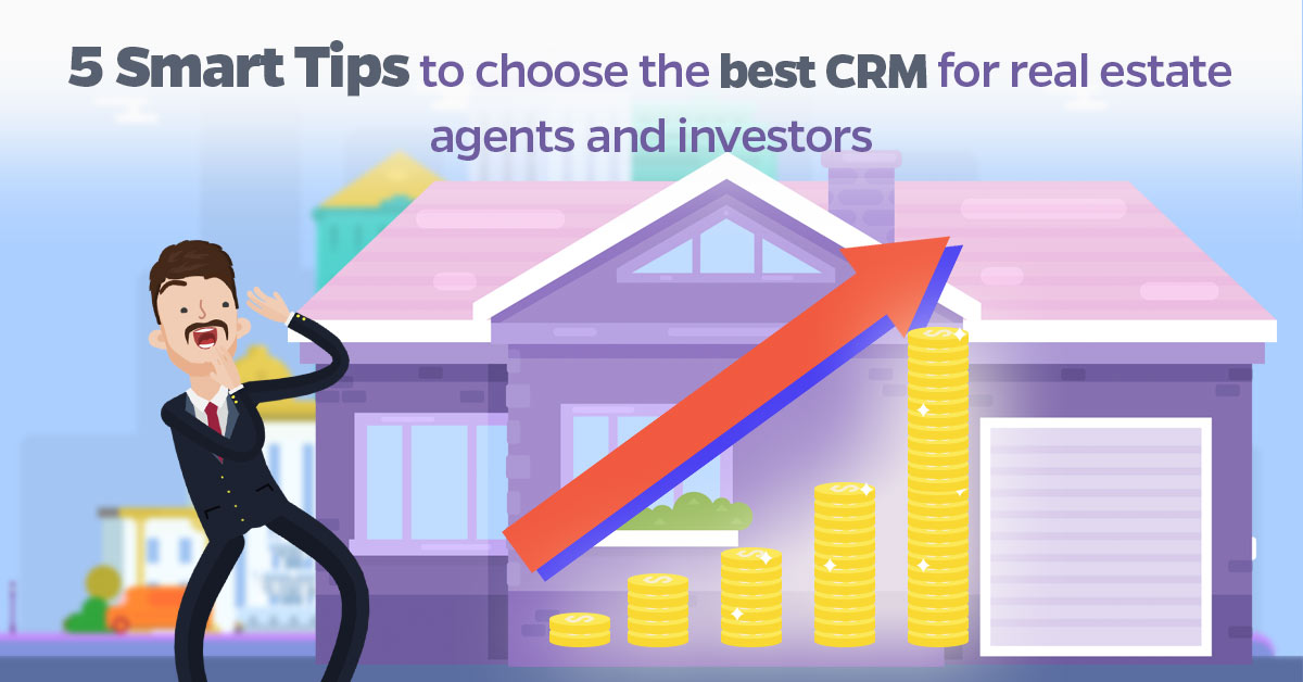 5-Smart-Tips-to-choose-the-best-CRM-for-real-estate-agents-and-investors