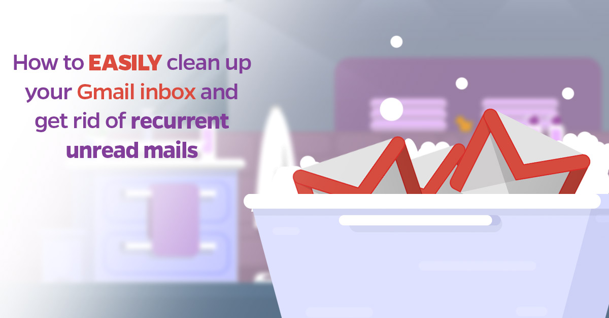 clear your Gmail inbox of unread mail