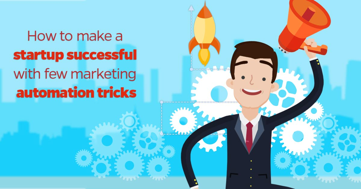 How-to-make-a-startup-successful-with-few-marketing-automation-tricks