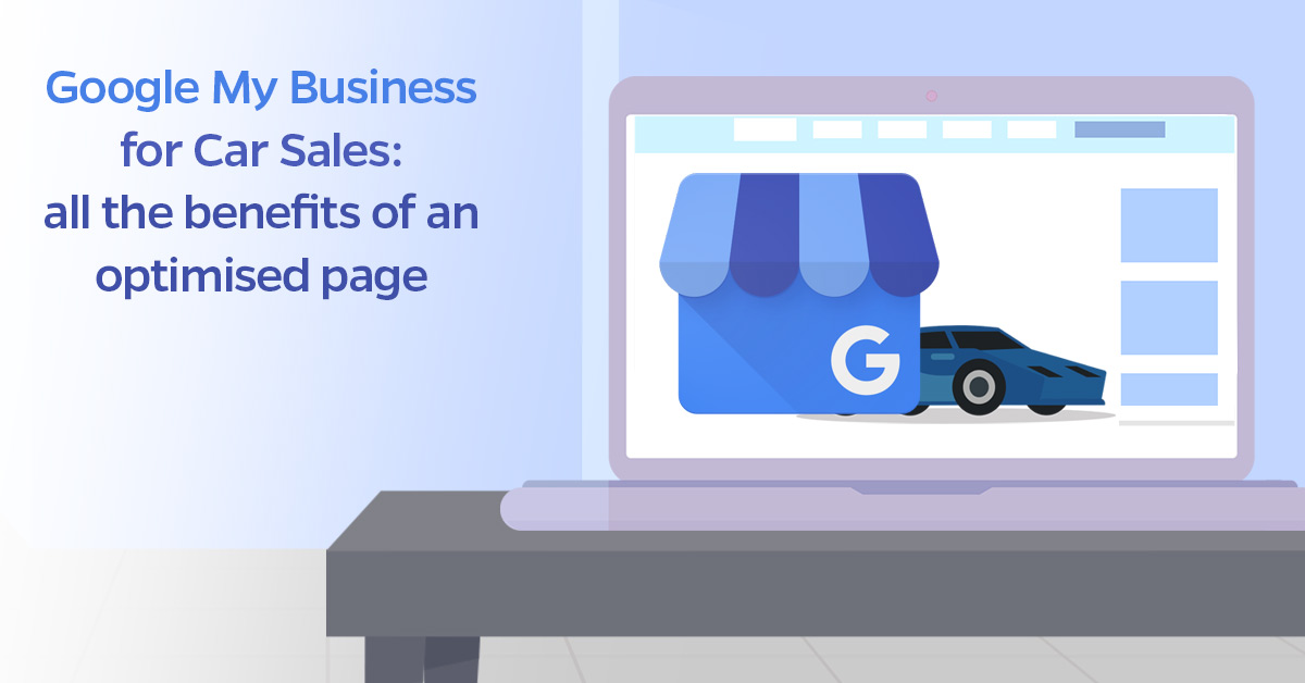Google-My-Business-for-Car-Sales-all-the-benefits-of-an-optimised-page