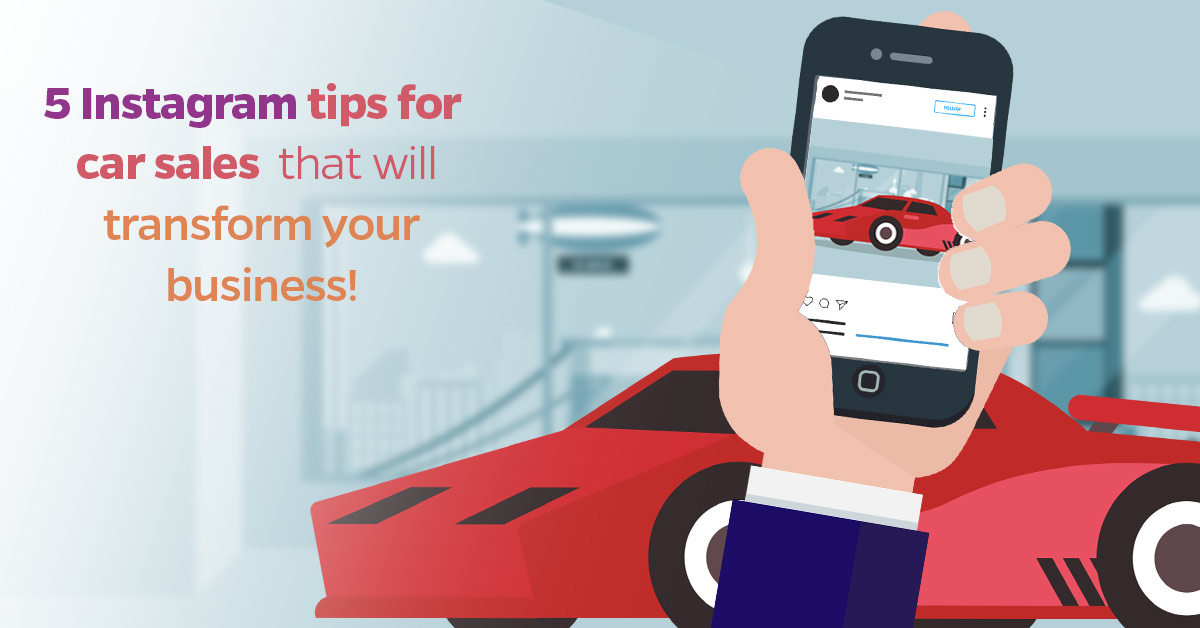 5-Instagram-tips-for-car-sales-that-will-transform-your-business!