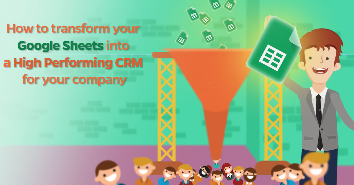 How-to-transform-your-Google-Sheets-into-a-High-Performing-CRM-for-your-company