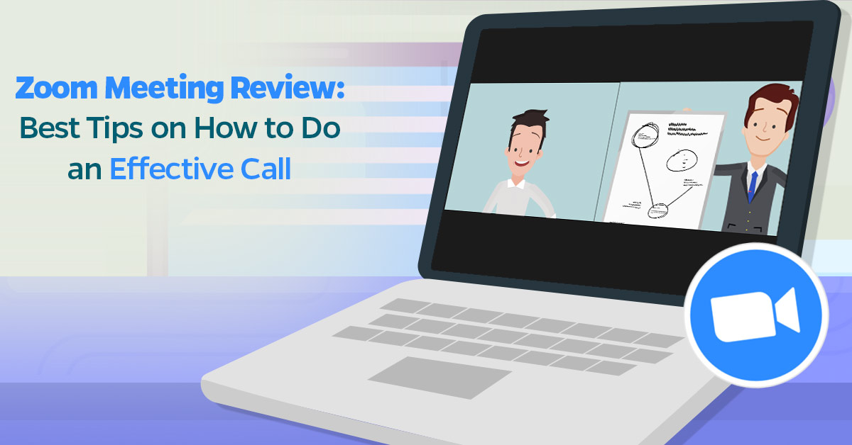 Zoom Meeting Review: Best Tips on How to Do an Effective