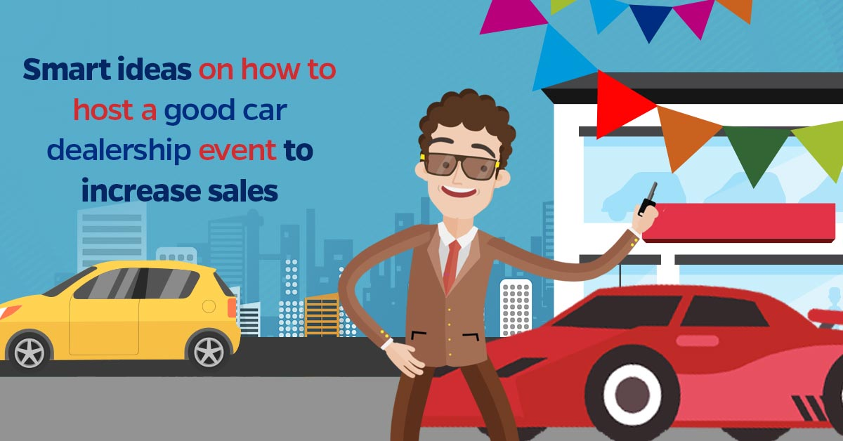 Smart Ideas On How To Host A Good Car Dealership Event To Increase