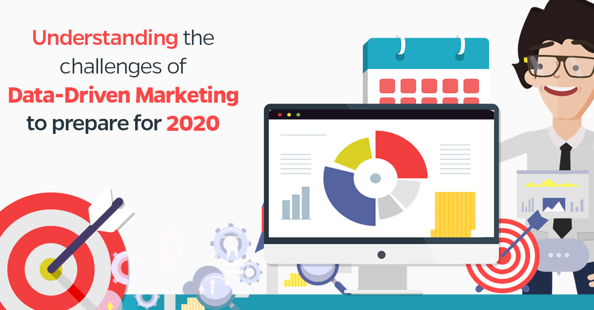 Understanding-the-challenges-of-Data-Driven-Marketing-to-prepare-for-2020