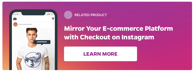 Learn how to Mirror Your E-commerce Platform with Checkout on Instagram