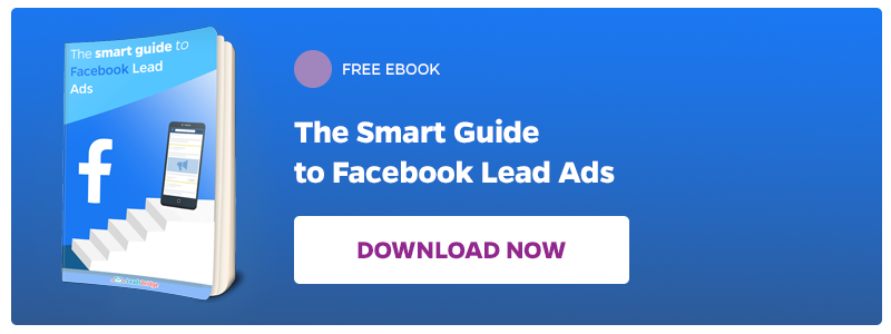 Download now The Smart Guide to Facebook Lead Ads