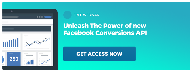 Get access now and Unleash the Power of new Facebook Conversions API